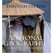 Through the Lens: National Geographic Greatest Photographs, Hardcover