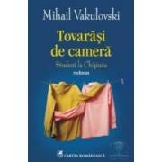 Tovarasi de camera. Student la Chisinau - Mihail Vakulovski