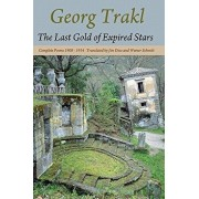 The Last Gold of Expired Stars: Complete Poems 1908 - 1914, Paperback/Georg Trakl