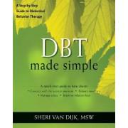 DBT Made Simple by Sheri Van Dijk