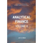 Analytical Finance: Volume II: The Mathematics of Interest Rate Derivatives, Markets, Risk and Valuation, Paperback