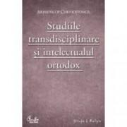 Studiile transdisciplinare si intelectualul ortodox. - Confruntarea stiintei si a studiilor contemporane in context trad
