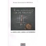 Pe cine incomodeaza ora de religie' Intre datul legii si darul lui Dumnezeu/Constantin Necula