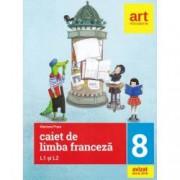 Limba franceza. Caiet pentru clasa a VIII-a L1 si L2 2 in 1