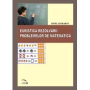 Euristica rezolvarii problemelor de matematica.