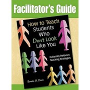How to Teach Students Who Don't Look Like You: Culturally Relevant Teaching Strategies (Facilitator's Guide), Paperback/Bonnie M. Davis