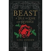Beast: A Tale of Love and Revenge, Hardcover/Lisa Jensen