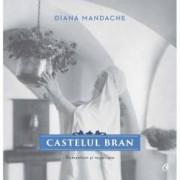 Castelul Bran. Romantism si regalitate