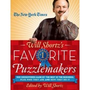 The New York Times Will Shortz's Favorite Puzzlemakers: 100 Crosswords Made by the Best in the Business; Plus Who They Are and How They Do It, Paperback/Will Shortz
