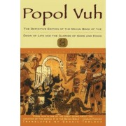 Popol Vuh: The Definitive Edition of the Mayan Book of the Dawn of Life and the Glories of, Paperback