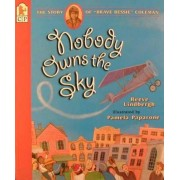 "Nobody Owns the Sky: The Story of ""Brave Bessie"" Coleman, Paperback"