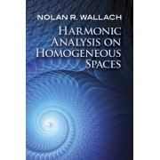 Harmonic Analysis on Homogeneous Spaces (Wallach NolanR.)(Paperback / softback) (9780486816920)