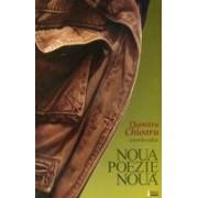Noua poezie nouă. O antologie de poezie română postmodernă - Chioaru, Dumitru.