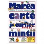 Marea carte a jocurilor mintii editie de buzunar . 517 probleme de logica si matematica reeditare