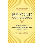 Beyond Coincidence: Amazing Stories of Coincidence and the Mystery Behind Them, Paperback/Martin Plimmer