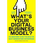 What's Your Digital Business Model': Six Questions to Help You Build the Next-Generation Enterprise, Hardcover/Peter Weill