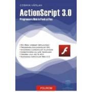 Actionscript 3.0. programare web in Flash si Flex - Cosmin Varlan