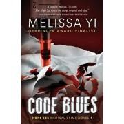 Code Blues, Paperback/Melissa Yuan-Innes MD