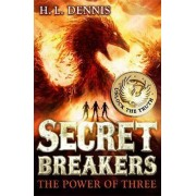 Secret Breakers: The Power of Three by H. L. Dennis