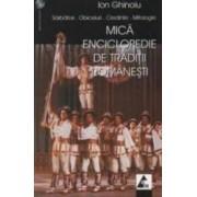Mica Enciclopedie De Traditii Romanesti - Ion Ghinoiu