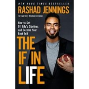 The If in Life: How to Get Off Life's Sidelines and Become Your Best Self, Paperback/Rashad Jennings