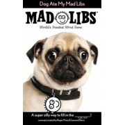 Dog Ate My Mad Libs, Paperback