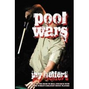 Pool Wars: On the Road to Hell and Back with the World's Greatest Money Players, Paperback/Jay Helfert