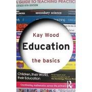 Education The Basics by Kay Wood