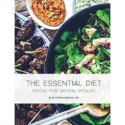 The Essential Diet: Eating for Mental Health, Paperback/Dr Christina Bjorndal