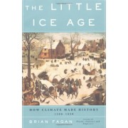 The Little Ice Age: How Climate Made History 1300-1850, Paperback
