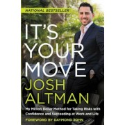 It's Your Move: My Million Dollar Method for Taking Risks with Confidence and Succeeding at Work and Life, Paperback