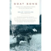 Goat Song: A Seasonal Life, a Short History of Herding, and the Art of Making Cheese, Paperback