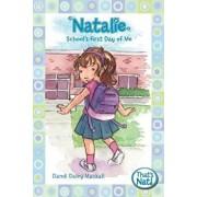 Natalie: School's First Day of Me, Paperback/Dandi Daley Mackall