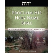 Proclaim His Holy Name Bible-KJV-Enhanced Red Letter Edition: With the Father and Son's Words in Red and Their Hebrew Names Restored, Paperback/Peter Miller-Russo