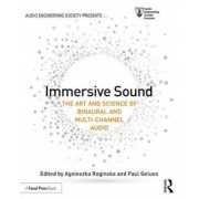 Immersive Sound: The Art and Science of Binaural and Multi-Channel Audio, Paperback
