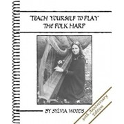 Teach Yourself to Play the Folk Harp, Paperback/Sylvia Woods