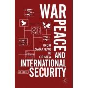 War, Peace and International Security: From Sarajevo to Crimea