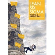 Lean Six SIGMA Yellow & Orange Belt: Mindset, Skill Set and Tool Set, Paperback/Ir H. C. Theisens