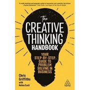 The Creative Thinking Handbook: Your Step-By-Step Guide to Problem Solving in Business, Paperback/Chris Griffiths