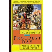 The Proudest Day: India's Long Road to Independence, Paperback