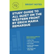 Study Guide to All Quiet on the Western Front by Erich Maria Remarque, Paperback/Intelligent Education