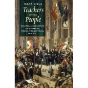 Teachers of the People: Political Education in Rousseau, Hegel, Tocqueville, and Mill, Hardcover