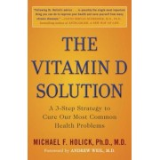 The Vitamin D Solution: A 3-Step Strategy to Cure Our Most Common Health Problems, Paperback