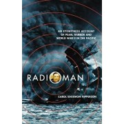 Radioman: An Eyewitness Account of Pearl Harbor and World War II in the Pacific, Paperback/Carol Edgemon Hipperson