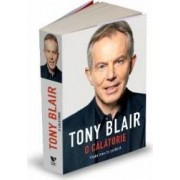 Tony Blair - O calatorie - Viata Mea In Politica