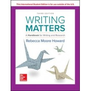 ISE Writing Matters: A Handbook for Writing and Research 3e TABBED, Paperback/Rebecca Moore Howard