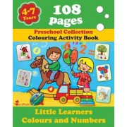 Little Learners - Colors and Numbers: Coloring and Activity Book with Puzzles, Brain Games, Problems, Mazes, Dot-To-Dot & More for 4-7 Years Old Kids, Paperback