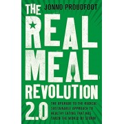 The Real Meal Revolution 2.0: The Upgrade to the Radical, Sustainable Approach to Healthy Eating That Has Taken the World by Storm, Paperback
