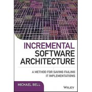 Incremental Software Architecture by Michael Bell