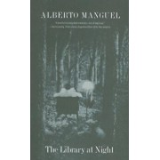 The Library at Night, Paperback/Alberto Manguel